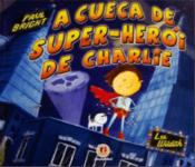 A cueca de super-herói do Charlie