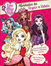 Ever After High - Atividades de Royals e Rebels