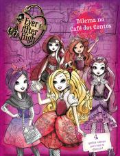 Ever After High - Dilema no café dos contos