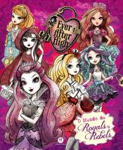 Ever After High - O mundo de Royals e Rebels