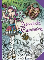Ever After High - Atividades chapelásticas