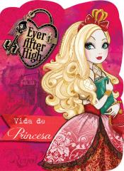 Ever After High - Vida de princesa
