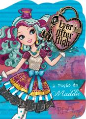 Ever After High - A poção da Maddie