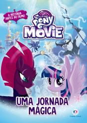 My Little Pony Movie - Uma jornada mágica