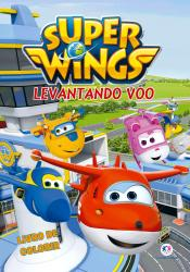 Super Wings - Levantando voo