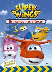 Super Wings - Brincando nas alturas